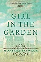 Girl In The Garden: First In The Time Legend Trilogy