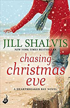 Chasing Christmas Eve: Heartbreaker Bay Book 4 by [Shalvis, Jill]