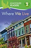Where We Live (Kingfisher Readers, Level 2)