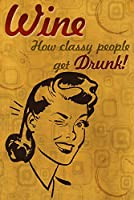How Classy People Get Drunk 24 x 36 Giclee Print LANT-48703-24x36