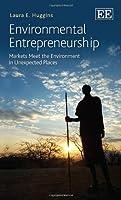 Environmental Entrepreneurship: Markets Meet the Environment in Unexpected Places [並行輸入品]