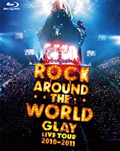 GLAY ROCK AROUND THE WORLD 2010-2011 LIVE IN SAITAMA SUPER ARENA -SPECIAL EDITION- [Blu-ray]