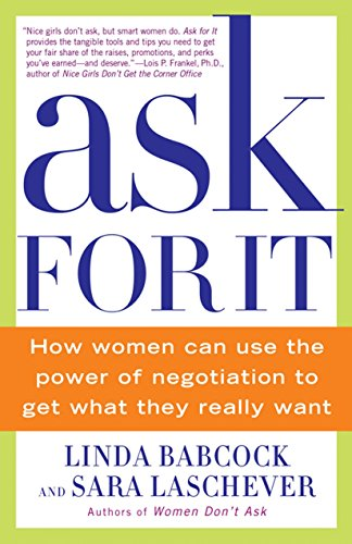 Download Ask For It: How Women Can Use the Power of Negotiation to Get What They Really Want 0553384554