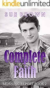 Complete Faith: a gay cowboy story (Morning Report Book 2) (English Edition)