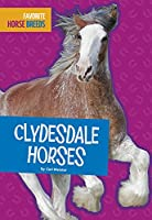 Clydesdale Horses (Favorite Horse Breeds)