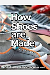 How Shoes are Made: A behind the scenes look at a real shoe factory by Wade Motawi(2015-11-18) 文庫
