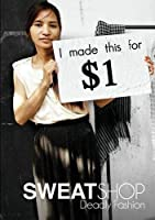 Sweatshop Deadly Fashion [DVD]