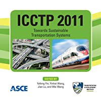 Icctp 2011: Towards Sustainable Transportation Systems