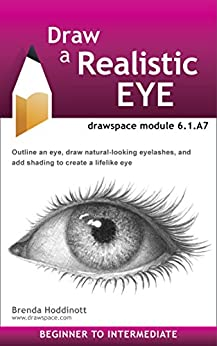 Draw a Realistic Eye: drawspace module 6.1.A7 by [Hoddinott, Brenda]