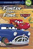 Faster Than Fast (A Stepping Stone Book(TM))