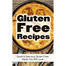 Gluten Free Recipes: Quick & Delicious Gluten Free Meals You Will Love