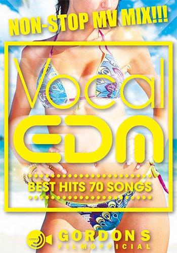 Vocal EDM Best Hits 70 - Gordon S Film