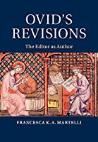Ovid's Revisions: The Editor as Author