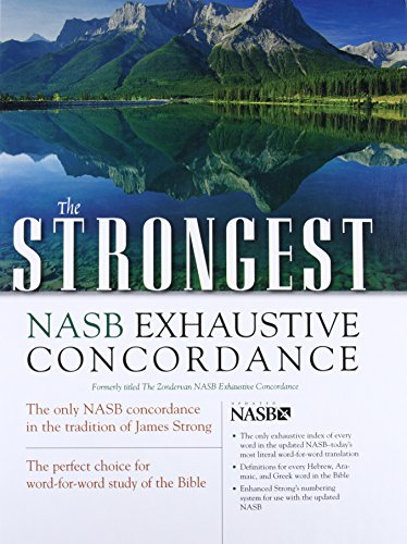 Download The Strongest NASB Exhaustive Concordance (Strongest Strong's) 0310262844