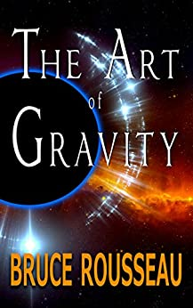 The Art of Gravity by [Rousseau, Bruce]