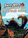 Angry Birds Comic 01: Die Abenteuer von Maechtiger Adler