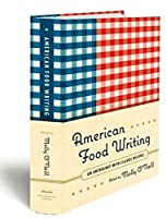 American Food Writing: An Anthology with Classic Recipes: A Library of America Special Publication
