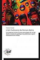 L'Art Culinaire de Ferran Adria (Omn.Pres.Franc.)