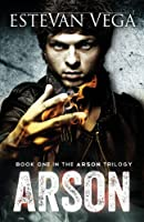 Arson: Book One in the Arson Trilogy