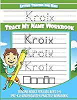 Kroix Letter Tracing for Kids Trace my Name Workbook: Tracing Books for Kids ages 3 - 5 Pre-K & Kindergarten Practice Workbook