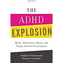 The ADHD Explosion and Today's Push for Performance: Myths, Medication, and Money