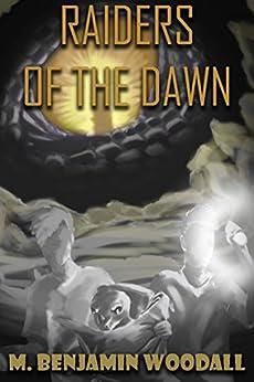 Raiders of the Dawn by [Woodall, M. Benjamin]