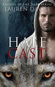 Half Cast (A Helheim Wolf Pack Tale Book 4) by [Dawes, Lauren]