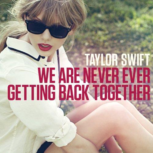 私たちは絶対に絶対にヨリを戻したりしない~We Are Never Ever Getting Back Together