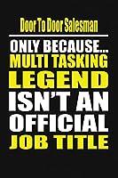 Door To Door Salesman Only Because Multi Tasking Legend Isn't An Official Job Title