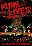 PUNK LIVES!FOREVER 2013[DVD]
