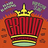 HIPBONE SLIM & THE CROWN-TOPPERS - THE HAIR RAISING SOUNDS OF.. (1 LP)