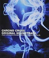 Chrono Cross Original Soundtrack by Yasunori Mitsuda (2005-06-29)