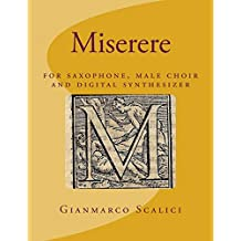 Miserere: Psalm 51: For Saxophone Male Choir and Synthesizer
