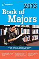 Book of Majors 2013 (College Board Book of Majors)