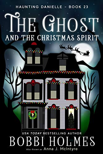 The Ghost and the Christmas Spirit (Haunting Danielle Book 23) (English Edition)