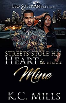 Streets Stole His Heart and He Stole Mine by [Mills, KC]
