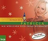 Patricia: Wir wuenschen euch frohe Weihnacht/CD . Maxi-Single