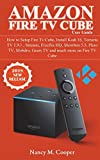 Amazon Fire TV Cube User Guide: How to Setup Fire TV Cube, Install Kodi 18, Terrariu TV 1.9.1, Stremio, Freeflix Hq, Showbox 5.5