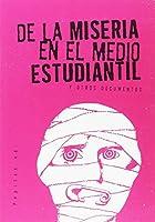 De la miseria en el medio estudiantil : y otros documentos
