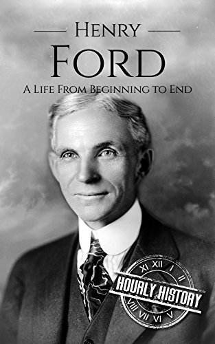 Henry Ford: A Life From Beginn...