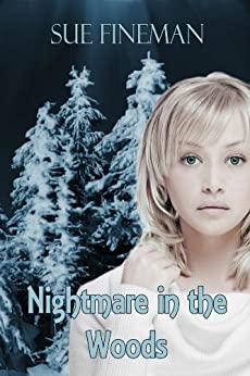 Nightmare in the Woods by [Fineman, Sue]