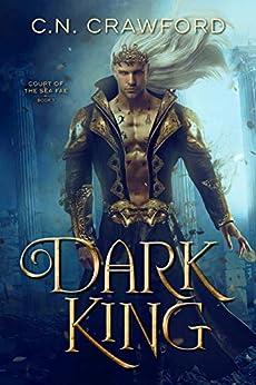 Dark King (Sea Fae Book 1) by [Crawford, C.N.]