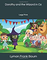 Dorothy and the Wizard in Oz: Large Print