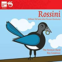 Rossini; William Tell And Other Overtures by The Hanover Band