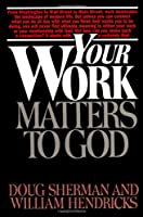 Your Work Matters to God (LifeChange)