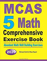 MCAS 5 Math Comprehensive Exercise Book: Abundant Math Skill Building Exercises
