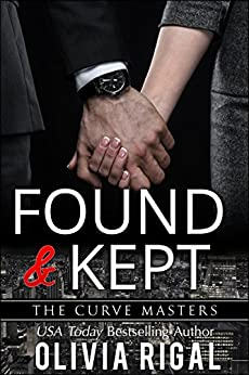 Found and Kept (The Curve Masters Book 3) by [Rigal, Olivia]
