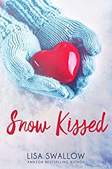 Snow Kissed: An English Christmas Holiday Romance by [Swallow, Lisa]