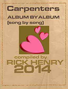 Carpenters - Album by Album: Song by Song by [Henry, Rick]