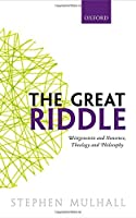 The Great Riddle: Wittgenstein and Nonsense, Theology and Philosophy by Stephen Mulhall(2016-02-03)